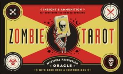 The Zombie Tarot Cards: An Oracle of the Undead with Deck and Instructions 9781594745690