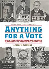 Anything for a Vote: Dirty Tricks, Cheap Shots, and October Surprises in U.S. Presidential Campaigns 22928016