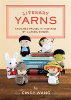 Literary Yarns: Crochet Projects Inspired by Classic Books