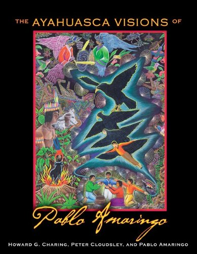 The Ayahuasca Visions of Pablo Amaringo 9781594773457