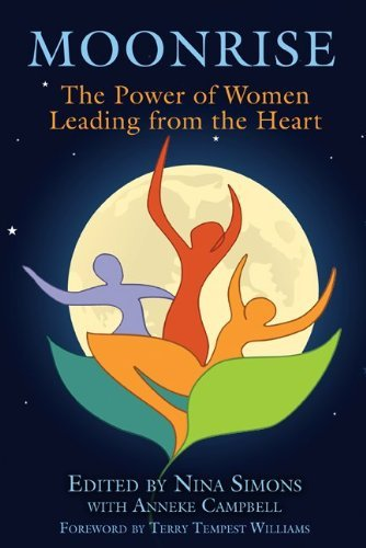 Moonrise: The Power of Women Leading from the Heart 9781594773525