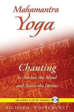 Mahamantra Yoga: Chanting to Anchor the Mind and Access the Divine [With CD (Audio)] 9781594773716