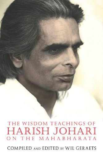 The Wisdom Teachings of Harish Johari on the Mahabharata 9781594773792