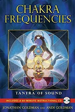 Chakra Frequencies: Tantra of Sound [With CD (Audio)] 9781594774041