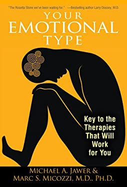 Your Emotional Type: Key to the Therapies That Will Work for You 9781594774317