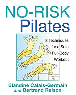 No-Risk Pilates: 8 Techniques for a Safe Full-Body Workout 9781594774430