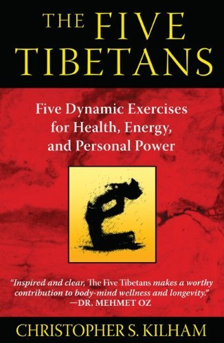 The Five Tibetans: Five Dynamic Exercises for Health, Energy, and Personal Power 9781594774447