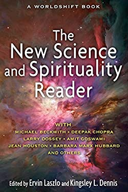 The New Science and Spirituality Reader 9781594774768