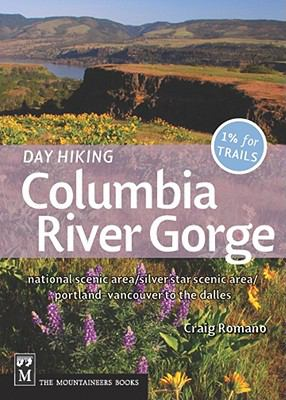 Day Hiking Columbia Gorge: National Scenic Area/Silver Star Scenic Area/Portland-Vancouver to the Dalles 9781594853685