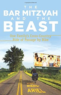 The Bar Mitzvah and the Beast: One Family's Cross-Country Ride of Passage by Bike 9781594856723