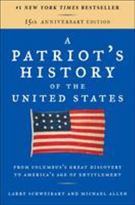 Patriot's History of the United States : From Columbus's Great Discovery to the War on Terror