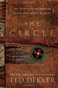 The Circle: The Complete Volumes of Black, Red, White, & Green - Dekker, Ted