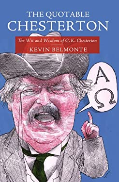 The Quotable Chesterton 9781595552051