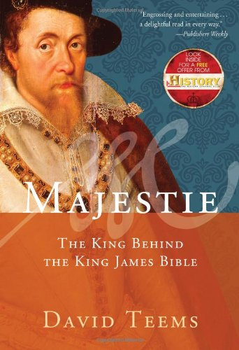 Majestie: The King Behind the King James Bible 9781595552204