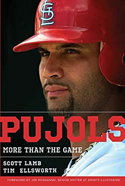 Pujols: More Than the Game 9781595552242