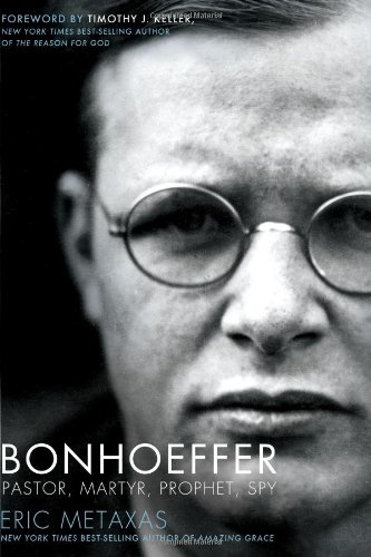 Bonhoeffer: Pastor, Martyr, Prophet, Spy: A Righteous Gentile vs. the Third Reich 9781595552464