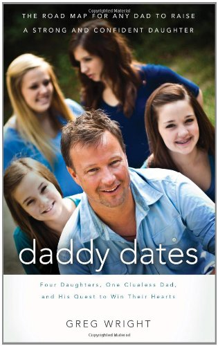 Daddy Dates: Four Daughters, One Clueless Dad, and His Quest to Win Their Hearts 9781595553201
