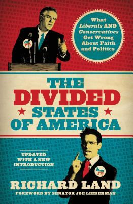The Divided States of America: What Liberals and Conservatives Get Wrong about Faith and Politics 9781595553522