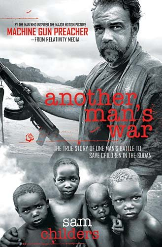 Another Man's War: The True Story of One Man's Battle to Save Children in the Sudan 9781595554246