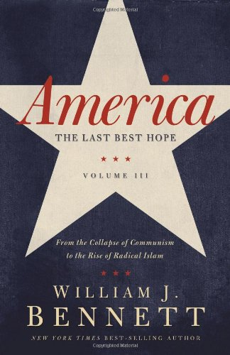 America: The Last Best Hope, Volume III: From the Collapse of Communism to the Rise of Radical Islam 9781595554284