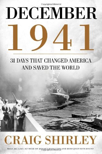 December 1941: 31 Days That Changed America and Saved the World 9781595554574