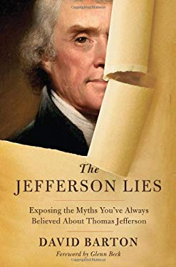 The Jefferson Lies: Exposing the Myths You've Always Believed about Thomas Jefferson 9781595554598