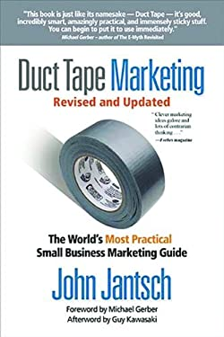 Duct Tape Marketing: The World's Most Practical Small Business Marketing Guide 9781595554659