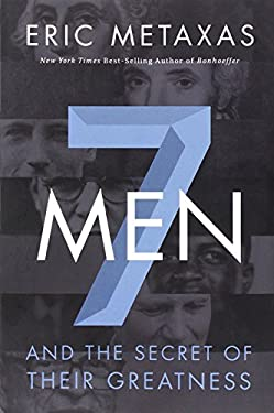 Seven Men : And the Secret of Their Greatness