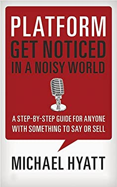 Platform: Get Noticed in a Noisy World 9781595555038
