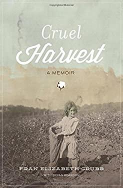 Cruel Harvest: A Memoir 9781595555052