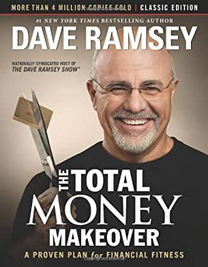The Total Money Makeover: Classic Edition: A Proven Plan for Financial Fitness 9781595555274