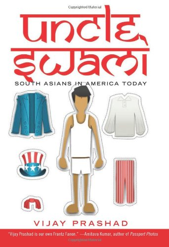 Uncle Swami: South Asians in America Today 9781595587848