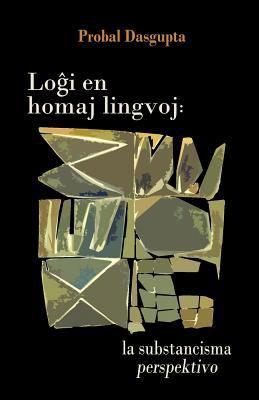 Logxi En Homaj Lingvoj: La Substancisma Perspektivo 9781595692146