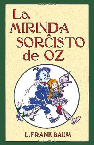 La Mirinda Sorchisto de Oz (Romantraduko Al Esperanto) 9781595692450