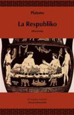 La Respubliko (Traduko Al Esperanto) 9781595692542