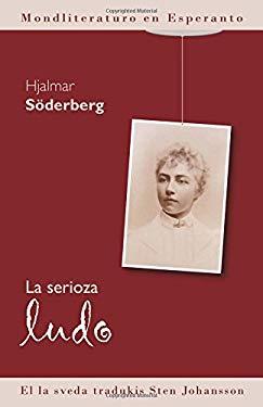 La serioza ludo (Mondliteraturo en Esperanto) (Esperanto Edition)