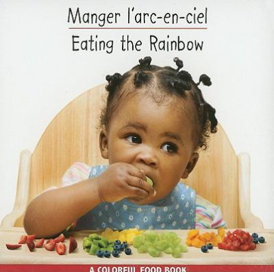 Manger L'Arc-En-Ciel/Eating The Rainbow 9781595722188