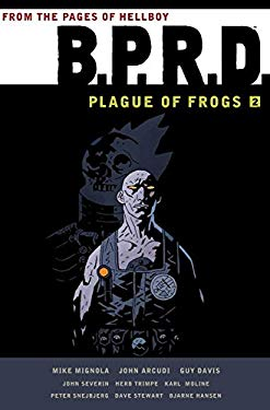 B.P.R.D.: Plague of Frogs Hardcover Collection Volume 2 9781595826725