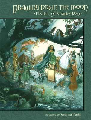 Drawing Down the Moon: The Art of Charles Vess 9781595827654