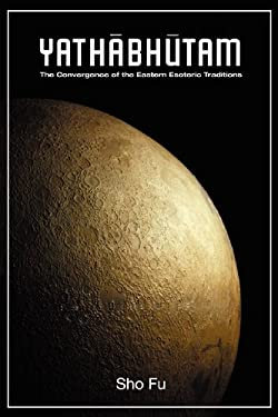 Yathabutham: Brahman and Cittamatra - The Convergence of the Eastern Esoteric Traditions 9781595944603