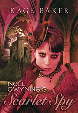 Nell Gwynne's Scarlet Spy 9781596063259