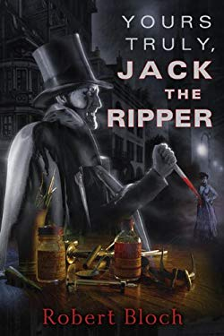 Yours Truly, Jack the Ripper 9781596064249