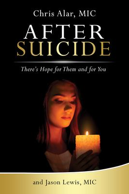 After Suicide: There's Still Hope for Them and You