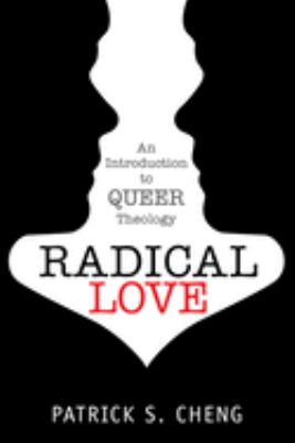 Radical Love: An Introduction to Queer Theology 9781596271326