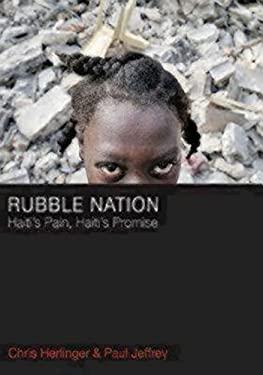 Rubble Nation: Haiti's Pain, Haiti's Promise 9781596272286