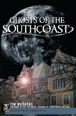 Ghosts of the Southcoast 9781596291423