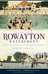 A History of the Rowayton Waterfront: Roton Point, Bell Island and the Norwalk Shoreline 10283206