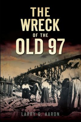 The Wreck of the Old 97 9781596298767