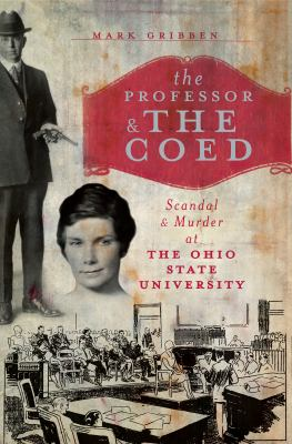 The Professor & the Coed: Scandal & Murder at the Ohio State University 9781596299108