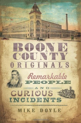 Boone County Originals: Remarkable People and Curious Incidents 9781596299382